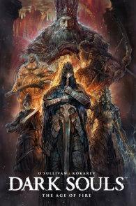 Dark Souls Vol. 4: The Age of Fire
