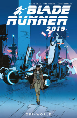 Blade Runner 2019: Vol. 2: Off World by Michael Green and Mike Johnson