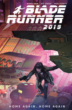 Blade Runner 2019: Vol. 3: Home Again, Home Again by Michael Green and Mike Johnson