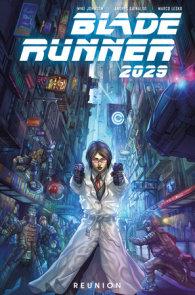 Blade Runner 2029 Vol. 1: Reunion