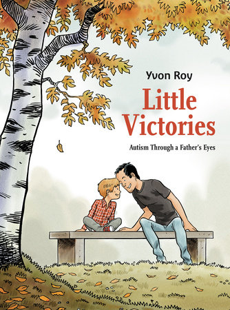 Little Victories: Autism Through a Father's Eyes by Yvon Roy