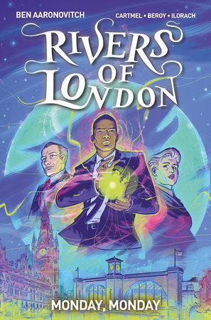 Rivers Of London Vol. 9: Monday, Monday by Ben Aaronovitch