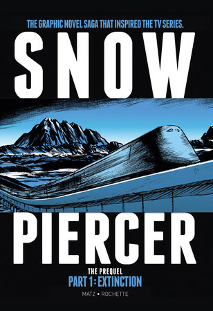 Snowpiercer: Prequel Vol. 1: Extinction by Alex Nolent