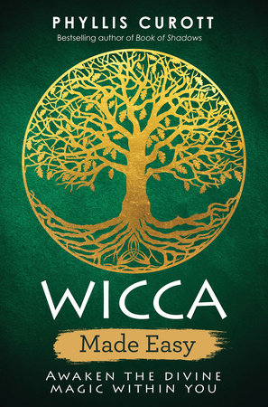 Wicca Made Easy by Phyllis Curott
