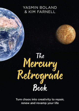 The Mercury Retrograde Book by Yasmin Boland and Kim Farnell