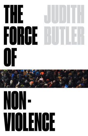 The Force of Nonviolence by Judith Butler