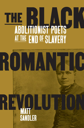 The Black Romantic Revolution by Matt Sandler