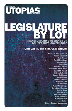 Legislature by Lot by John Gastil and Erik Olin Wright