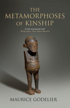 The Metamorphoses of Kinship by Maurice Godelier