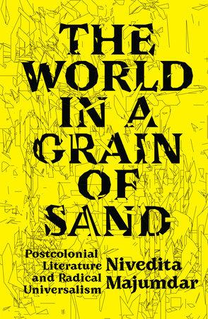 The World in a Grain of Sand by Nivedita Majumdar