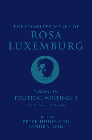 The Complete Works of Rosa Luxemburg Volume IV by Rosa Luxemburg