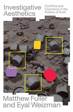 Investigative Aesthetics by Matthew Fuller and Eyal Wiezman