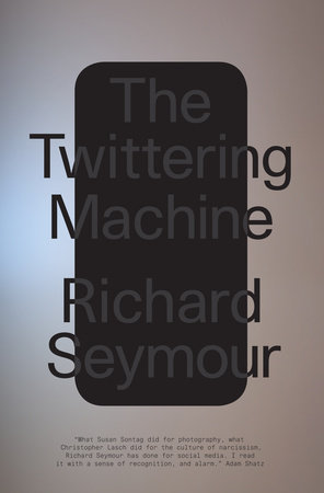 The Twittering Machine by Richard Seymour