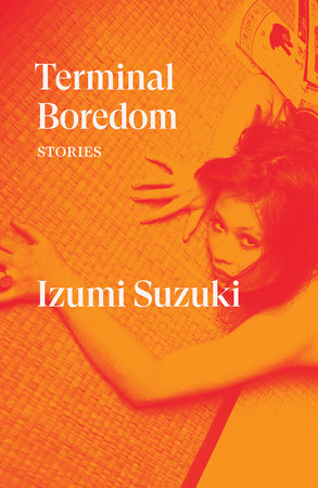 Terminal Boredom by Izumi Suzuki