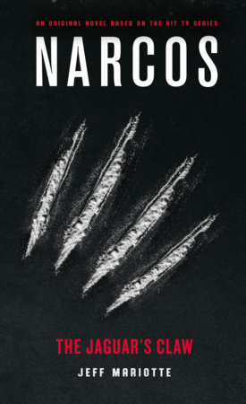 Narcos: The Jaguar's Claw by Jeff Mariotte