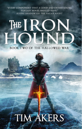 The Iron Hound (The Hallowed War #2) by Tim Akers