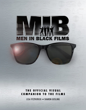Men In Black: The Extraordinary Visual Companion to the Films by Lisa Fitzpatrick and Sharon Gosling