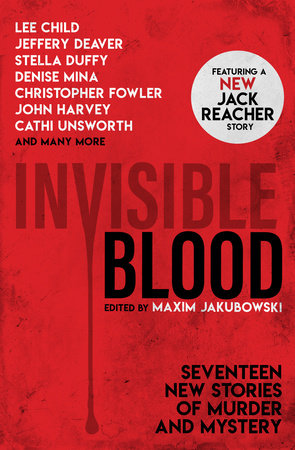 Invisible Blood by Lee Child, Jeffrey Deaver, Mary Hoffman and Christopher Fowler
