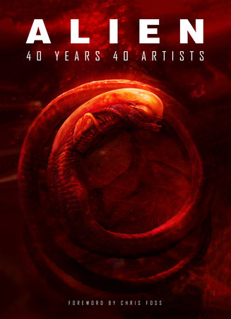 Alien: 40 Years 40 Artists by Various