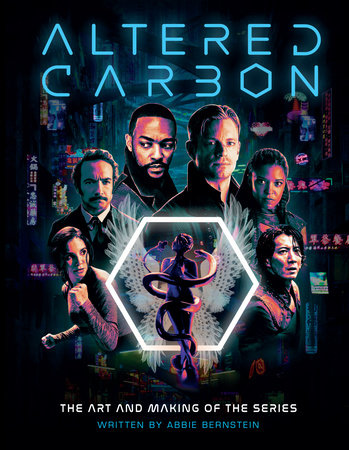 Altered Carbon : The Art and Making of the Series by Abbie Bernstein
