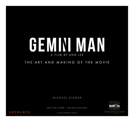 Gemini Man - The Art and Making of the Film by Michael Singer