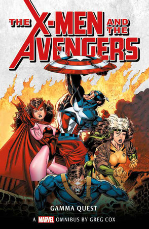 Marvel Classic Novels - X-Men and the Avengers: The Gamma Quest Omnibus by Greg Cox