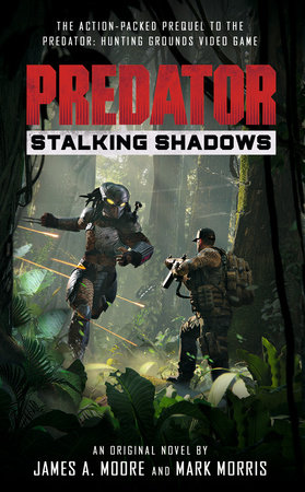 Predator: Stalking Shadows by James A. Moore and Mark Morris