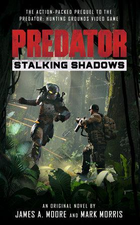 Predator: Stalking Shadows by James A. Moore