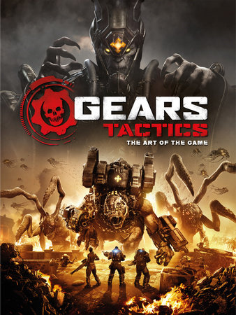 Gears Tactics - The Art of the Game by Titan Books