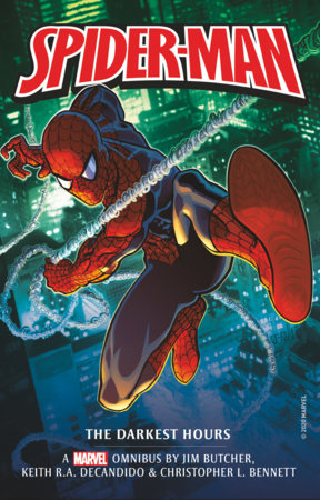 Marvel Classic Novels - Spider-Man: The Darkest Hours Omnibus by Jim Butcher, Keith R. A. Decandido and Christopher L. Bennett