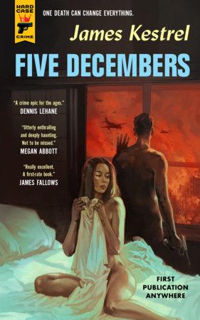 Five Decembers by James Kestrel