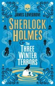 Sherlock Holmes and The Three Winter Terrors