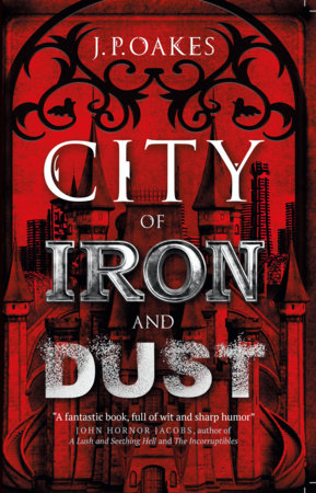 City of Iron and Dust by J.P. Oakes