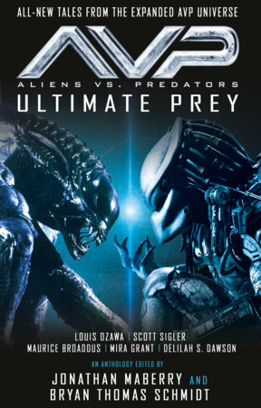 Aliens vs. Predators - AVP: ULTIMATE PREY by Bryan Thomas Schmidt and Jonathan Maberry