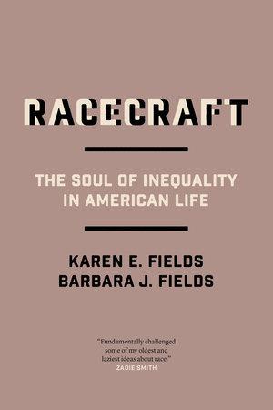 Racecraft by Barbara J. Fields and Karen E. Fields