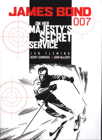 James Bond: On Her Majesty's Secret Service by Ian Fleming and Henry Gammidge