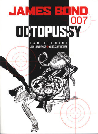 James Bond: Octopussy by Ian Fleming and James Lawrence