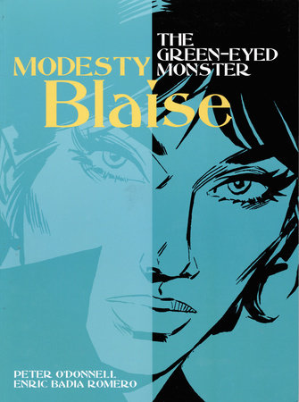 Modesty Blaise: The Green-Eyed Monster by Peter O'Donnell