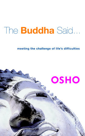 The Buddha Said... by Osho