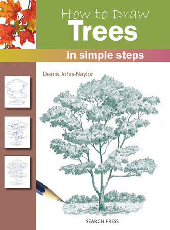 How to Draw Trees in Simple Steps by Denis Naylor