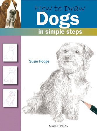 How to Draw Dogs in Simple Steps by Susie Hodge