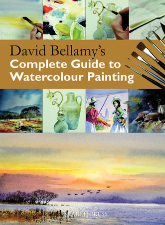 David Bellamy's Complete Guide to Watercolour Painting by David Bellamy