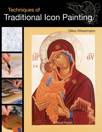 Techniques of Traditional Icon Painting by Gilles Weissmann