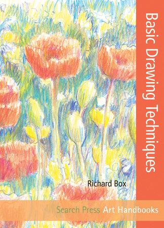 Art Handbooks: Basic Drawing Techniques by Richard Box