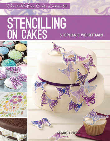 Modern Cake Decorator: Stencilling on Cakes by Stephanie Weightman