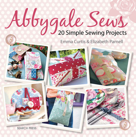 Abbygale Sews by Emma Curtis and Elizabeth Parnell