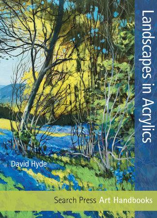 Art Handbooks: Landscapes in Acrylics by David Hyde