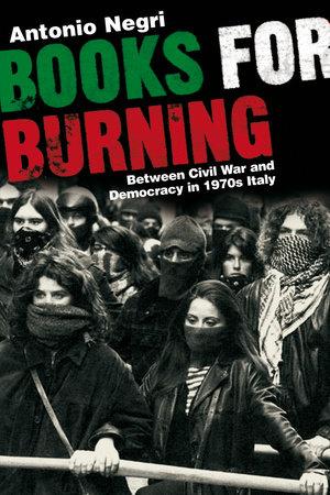 Books for Burning by Antonio Negri