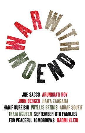 War With No End by Phyllis Bennis, John Berger, Naomi Klein, Hanif Kureishi and Tram Nguyen