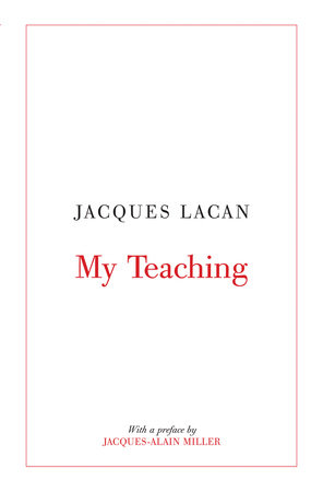 My Teaching by Jacques Lacan